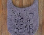 """Dog Drool Bib, """"No I'm Not A Bear"""" Personalized Bib (CUSTOM Made) Newfoundland, Saint Bernard, Mastiff Bib"""