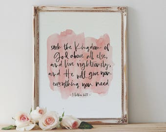 Matthew 6:33 | Seek the Kingdom of God above all else, and live righteously, and He will give you everything you need | Printable