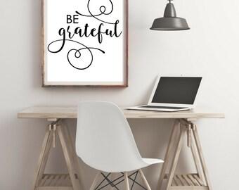 Be Grateful print,  Motivational Print , Typography Print , Affirmation Print, Digital Art , instant download, instant gift, gratitude print