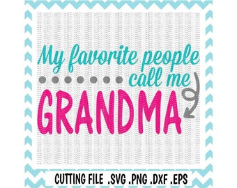 Grandma Svg, My Favorite People Call Me Grandma, Svg-Png-Dxf-Eps, Cutting Files For Silhouette Cameo/ Cricut, Svg Download.