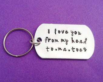 I love you from my head to.ma.toes - keychain