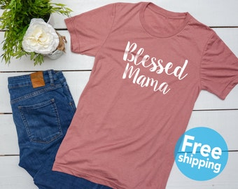 Blessed Mama Shirt - Mom trendy tees -Mom Life Vneck -Mama Shirt - Ladies Shirt -Mom Gift Idea - Mothers day gift - Mom of Boy- Mom of girl