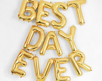 """BEST DAY EVER Letter Balloons 