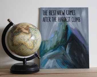 The Best View Comes After the Hardest Climb, Quote, Motivational Art, Inspirational, Mountains, Acrylic Painting, 8x10 Canvas Board NO Frame
