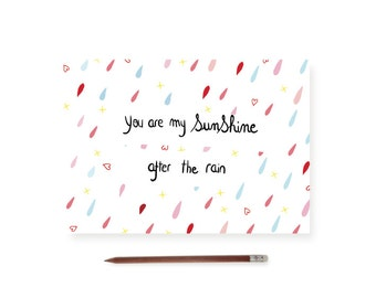"""Card """"You are my sunshine after the rain"""""""