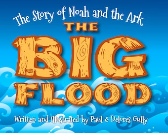The Big Flood - The Story of Noah and the Ark