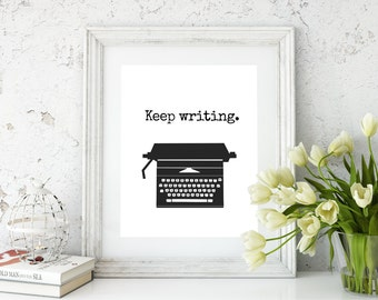 Writer Gifts, Typewriter Print, Gifts for Writers, Writer Gift, Author Gifts, Typewriter, Keep writing, Writer Print, Typewriter Print
