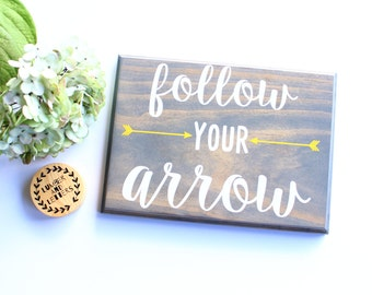 Follow Your Arrow Wood Sign - Nursery Wall Decor - Kids Wall Decor - Nursery Signs Wood - Nursery Signs Farmhouse - Nursery Signs Rustic -