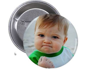 "Baby Success Meme - 1.5"" and 2.25"" Pinback Button"
