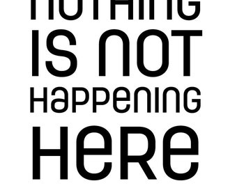 Nothing is not happening  Poster-Digital art, Kids, Wall decoration