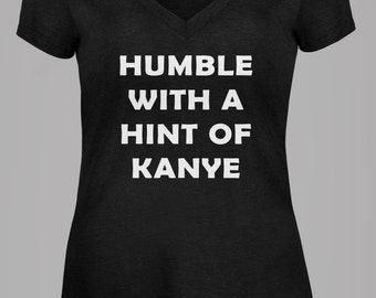 Humble With Hint of Kanye Funny Ladies T-Shirt