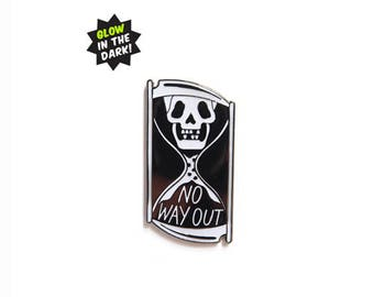 No way out - enamel pin - glow in the dark!