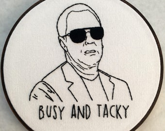 MADE TO ORDER - Busy and Tacky - Project Runway - Michael Kors Quote Embroidery Hoop Art