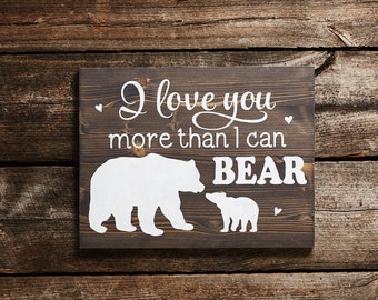 I love you more than I can bear, baby, nursery decor, wall art, child, children, family, baby bear, mother, motherhood, wood, mama bear