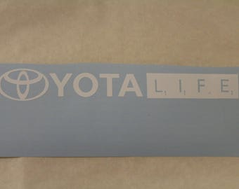 Yota Life Decal Any Size Any Colors