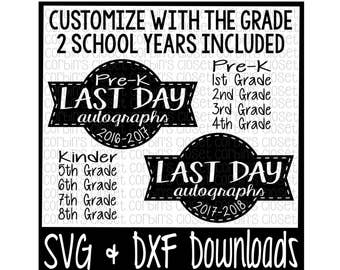 Last Day of School SVG * Last Day of School Shirt DIY * 2016-2017 and 2017-2018 Cut File - dxf & SVG Files - Silhouette Cameo, Cricut