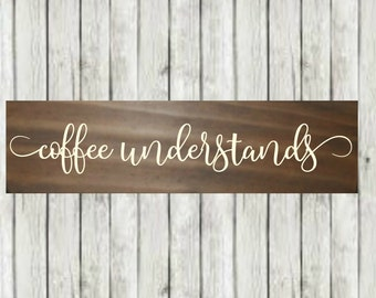 """Coffee Sign - Rustic wood sign - Farmhouse sign - hand painted sign - wooden rustic farmhouse home decor - Christmas Gift -  18"""" x 3.5"""""""