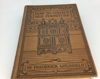 "Vintage ""How to collect Old Furniture"" Book by Frederick Litchfield Published G Bell & Sons Ltd 1920 old furniture antiques man cave fathers"