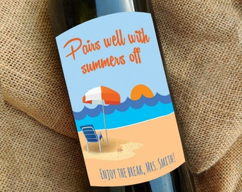 Teacher gift wine label, End of the year teacher gifts, teacher appreciation gift Pairs Well with Summers Off, Personalized teacher gift