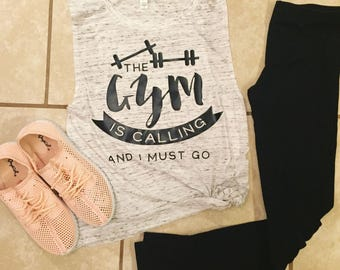 Gym is calling- Ladies Workout Tank- Muscle Tank