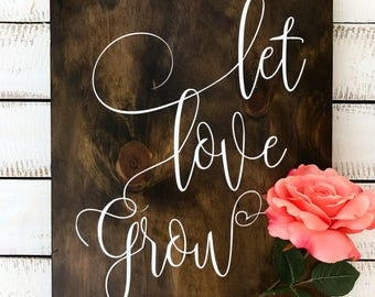 Let Love Grow Wooden Spring Sign