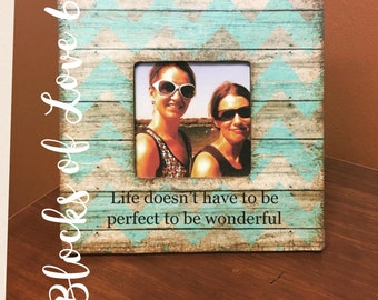 Life doesn't have to be perfect to be wonderful frame