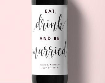 Wedding Wine Label-Instant Download-Editable Printable-Editable Wedding PDF-Eat Drink and Be Married-Wedding Wine Label -#SN0022_WL