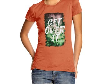 Get Over It Women's  T-Shirt