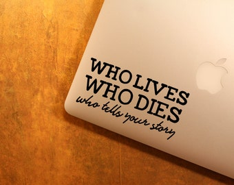 WHO lives WHO dies WHO tells your story vinyl decal || hamilton broadway musical MacBook laptop sticker