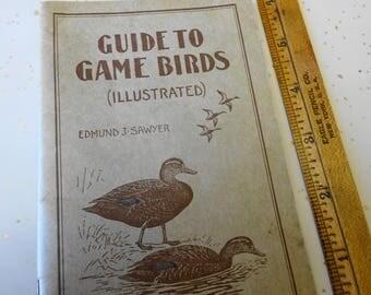 Vintage 1948 Guide To GAME BIRDS ORIGINAL Edmund J. Sawyer