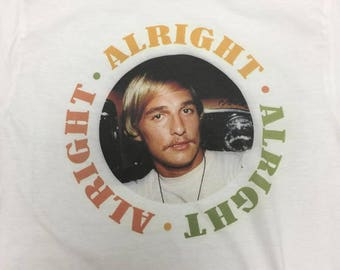 Matthew Mcconaughey Alright Alright Alright Shirt Dazed and Confused