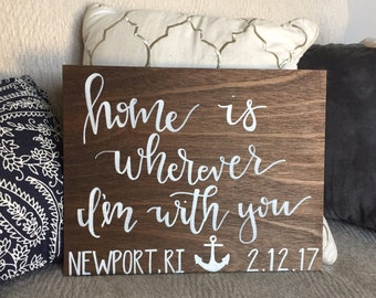 Home is wherever I'm with you sign, wood sign wedding sign, home decor sign