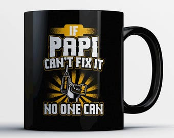 Papi Gift - Papi Coffee Mug - If Papi Can't Fix It - Gift for Grandfather Papi - Funny Papi Cup - Father's Day Present