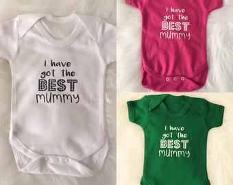 I Have Got the Best Mummy baby vest Mother's Day Newborn baby Baby shower