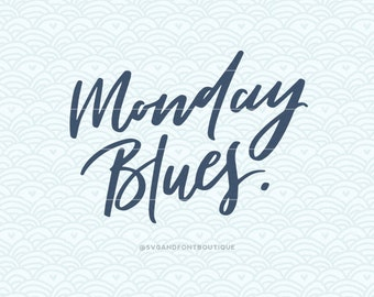 SVG Cuttable Vector - Monday Blues - SVG Vector file. Print or Cricut Explore. Hand lettered Funny Mornings Home