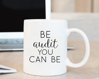 Be Audit You Can Be Mug, Accountant Mug, Accountant Gift, Accounting,Profession, Occupation Mug, Auditor,Personalized Mug,Custom Gift