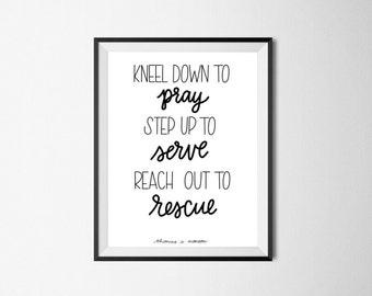 Pray, Serve, Rescue | Printable, Thomas S. Monson, LDS Quote, Digital Download