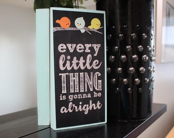 Every Little Thing is Gonna be Alright | 3 Little Birds | Quote  | Stocking Stuffer | Chalkboard Art | Song Lyrics |Bob Marley |Wooden Sign