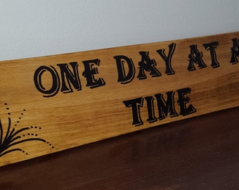 One Day at a Time sign- Primitive signs- signs- hand made signs- Recovery signs - painted signs, wall hangings - gift