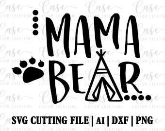 Mama Bear SVG Cutting File, ai, dxf and png | Instant Download | Cricut and Silhouette