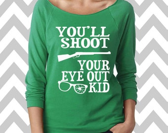 You'll Shoot Your Eye Out Funny Ugly Christmas Sweater Oversized 3/4 Sleeve Sweatshirt Funny Christmas Shirt Christmas Story Sweater XMAS