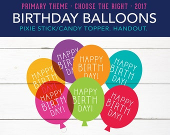 Birthday Balloons Candy Topper, Pixie Stick, Primary Theme, Choose the Right,Printables