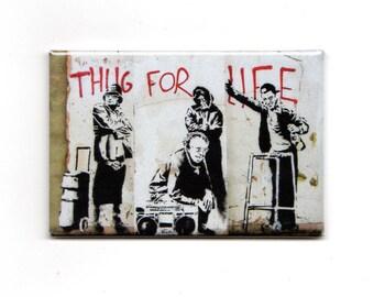 Banksy - Thug For Life Magnet