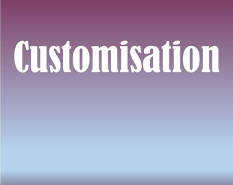 Customisation add on - after discussion only