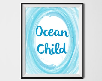 Ocean child, Moana quote, Moana print, Disney quote, Disney print, Ocean Print, Ocean Art, Wave Print, Watercolor Print,Printable Art, moana