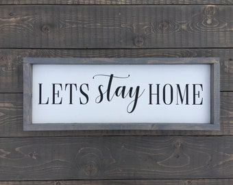 Lets Stay Home - Wall Decor - Home Decor - Sign - Gift