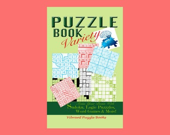Puzzle Book Variety (Crossword, Sudoku, Wordsearch, Akari & Other Logic Puzzles) book 1