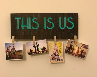 "This Is Us"" Wood and Clothespins Photo display"