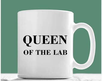 Scientist Mug, Queen Of The Lab, PhD Mug, Lab Technician Gifts, Professor Mug, Professor Gifts, Professor Coffee Mugs