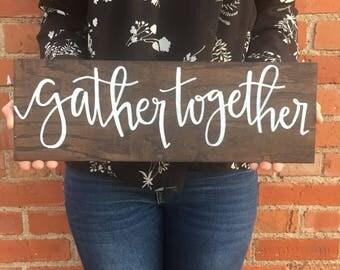 Gather Together Wooden Sign